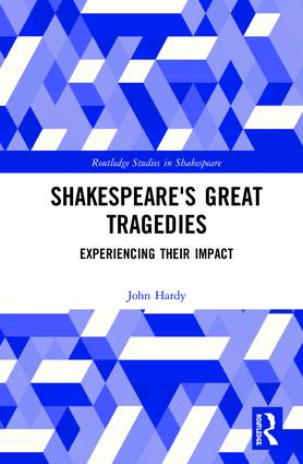 Shakespeare's Great Tragedies: Experiencing Their Impact book cover