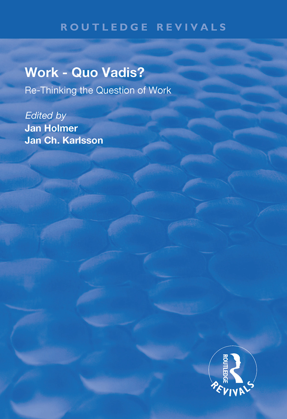 Work: Quo Vadis?: Re-thinking the Question of Work book cover