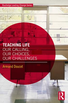 Teaching Life: Our Calling, Our Choices, Our Challenges, 1st Edition (Paperback) book cover