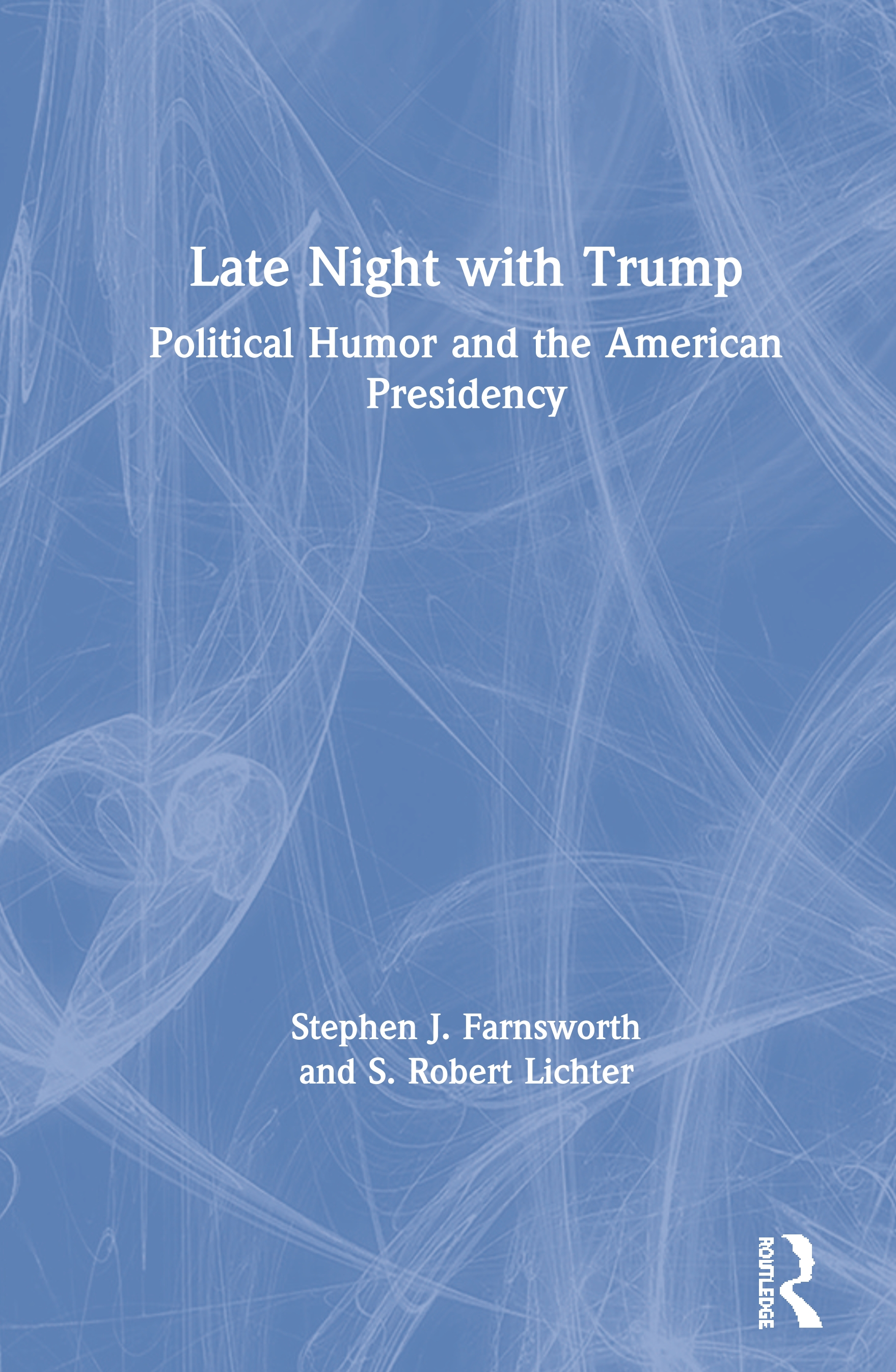 Late Night with Trump: Political Humor and the American Presidency, 1st Edition (Hardback) book cover