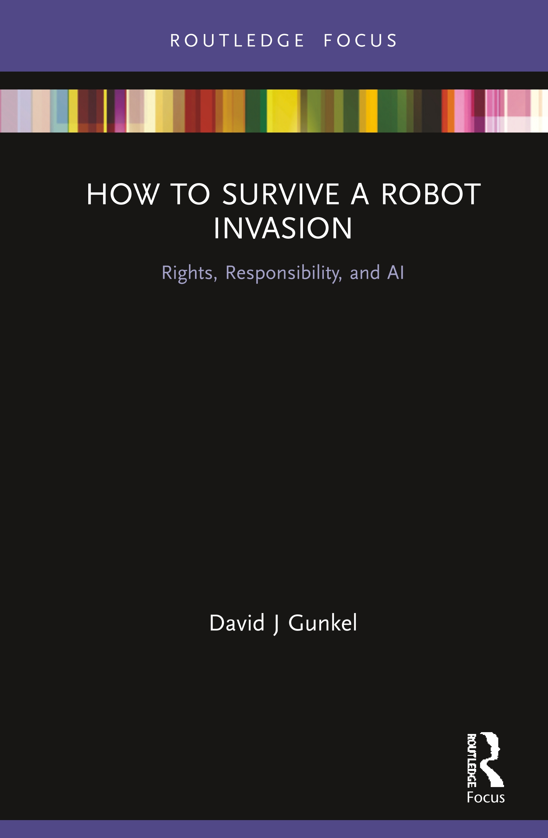 How to Survive a Robot Invasion: Rights, Responsibility, and AI book cover