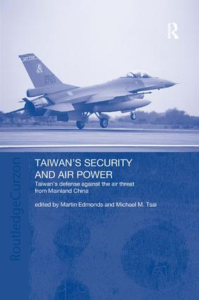 Taiwan's Security and Air Power: Taiwan's Defense Against the Air Threat from Mainland China, 1st Edition (Paperback) book cover