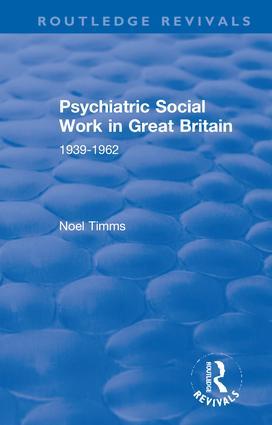 Psychiatric Social Work in Great Britain: 1939-1962 book cover