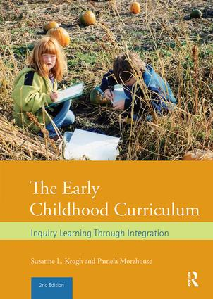 The Early Childhood Curriculum: Inquiry Learning Through Integration, 2nd Edition (Hardback) book cover