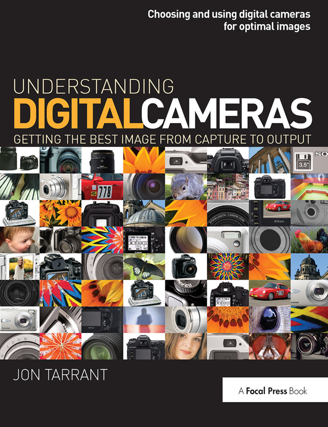 Understanding Digital Cameras: Getting the Best Image from Capture to Output book cover