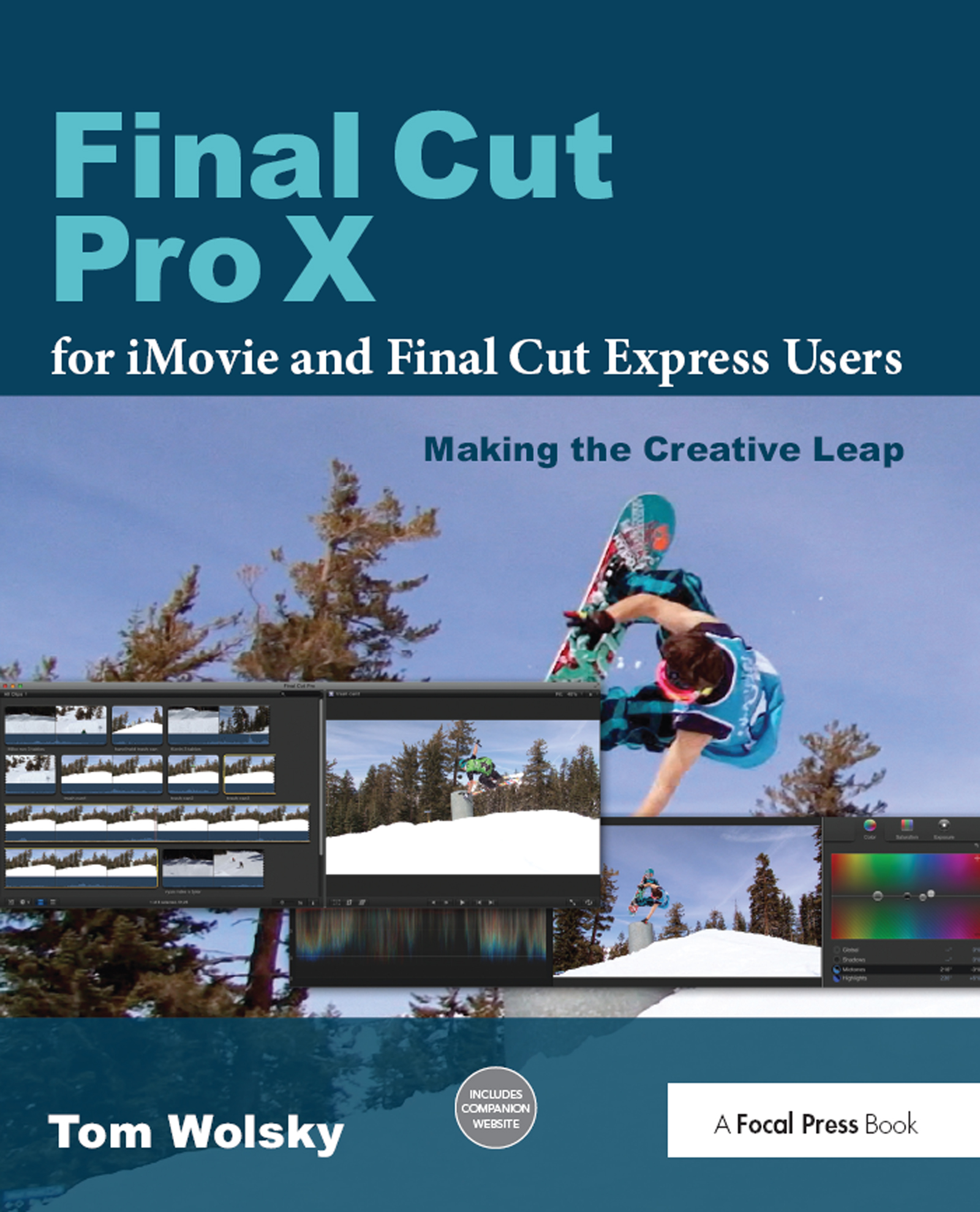 Final Cut Pro X for iMovie and Final Cut Express Users: Making the Creative Leap, 1st Edition (Hardback) book cover