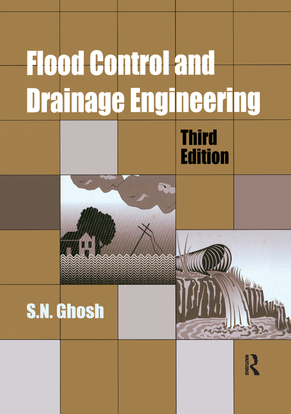 Flood Control and Drainage Engineering, 3rd edition: 3rd Edition (Paperback) book cover