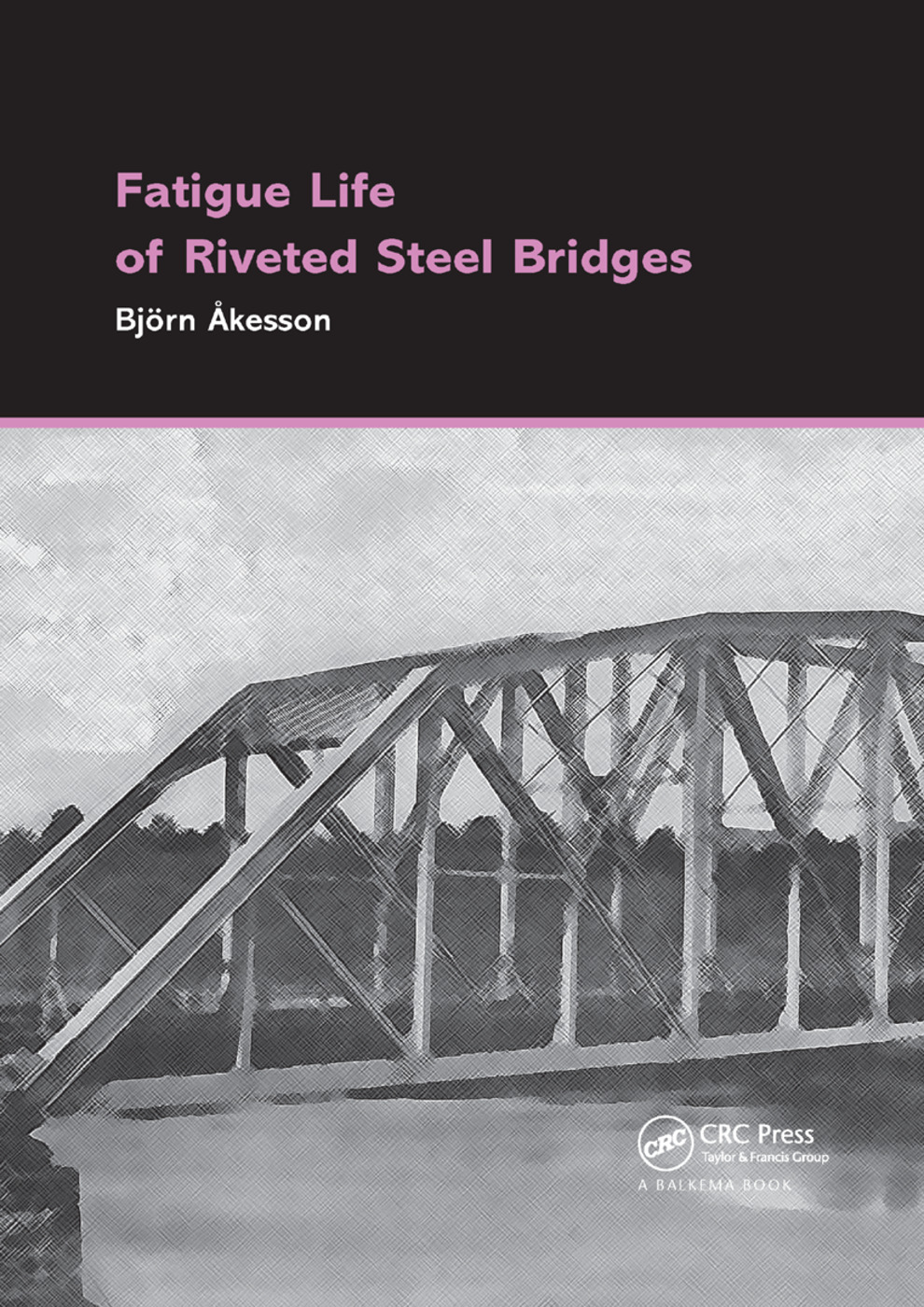 Fatigue Life of Riveted Steel Bridges: 1st Edition (Paperback) book cover