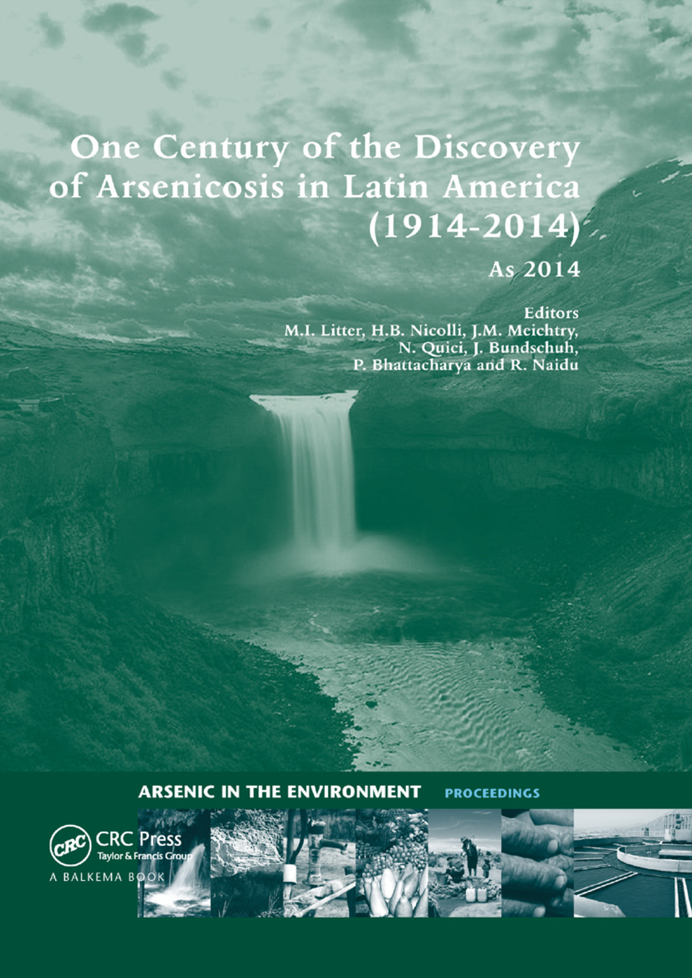 One Century of the Discovery of Arsenicosis in Latin America (1914-2014) As2014: Proceedings of the 5th International Congress on Arsenic in the Environment, May 11-16, 2014, Buenos Aires, Argentina, 1st Edition (Paperback) book cover
