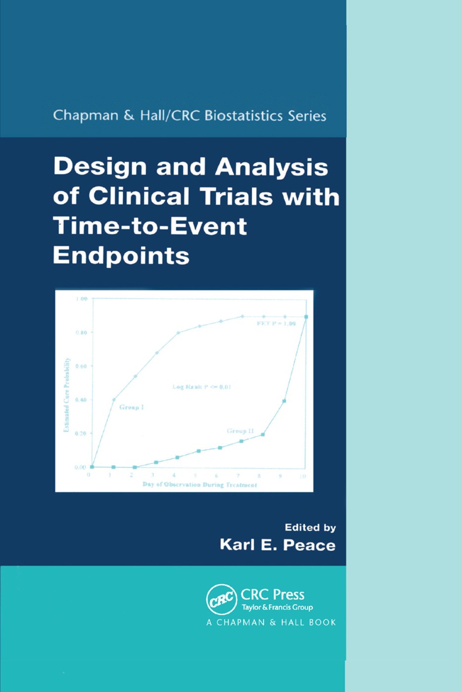 Design and Analysis of Clinical Trials with Time-to-Event Endpoints: 1st Edition (Paperback) book cover