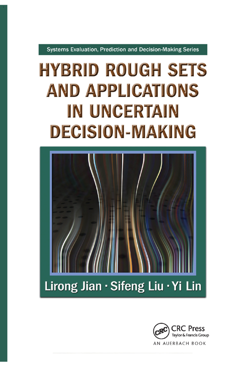 Hybrid Rough Sets and Applications in Uncertain Decision-Making: 1st Edition (Paperback) book cover