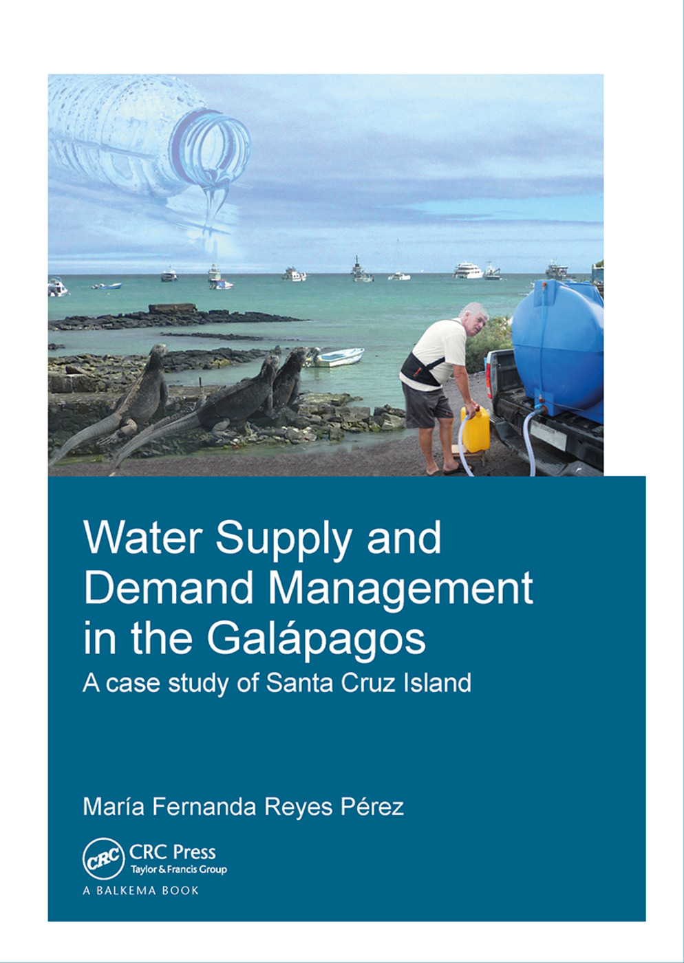 Water Supply and Demand Management in the Galápagos: A Case Study of Santa Cruz Island, 1st Edition (Hardback) book cover