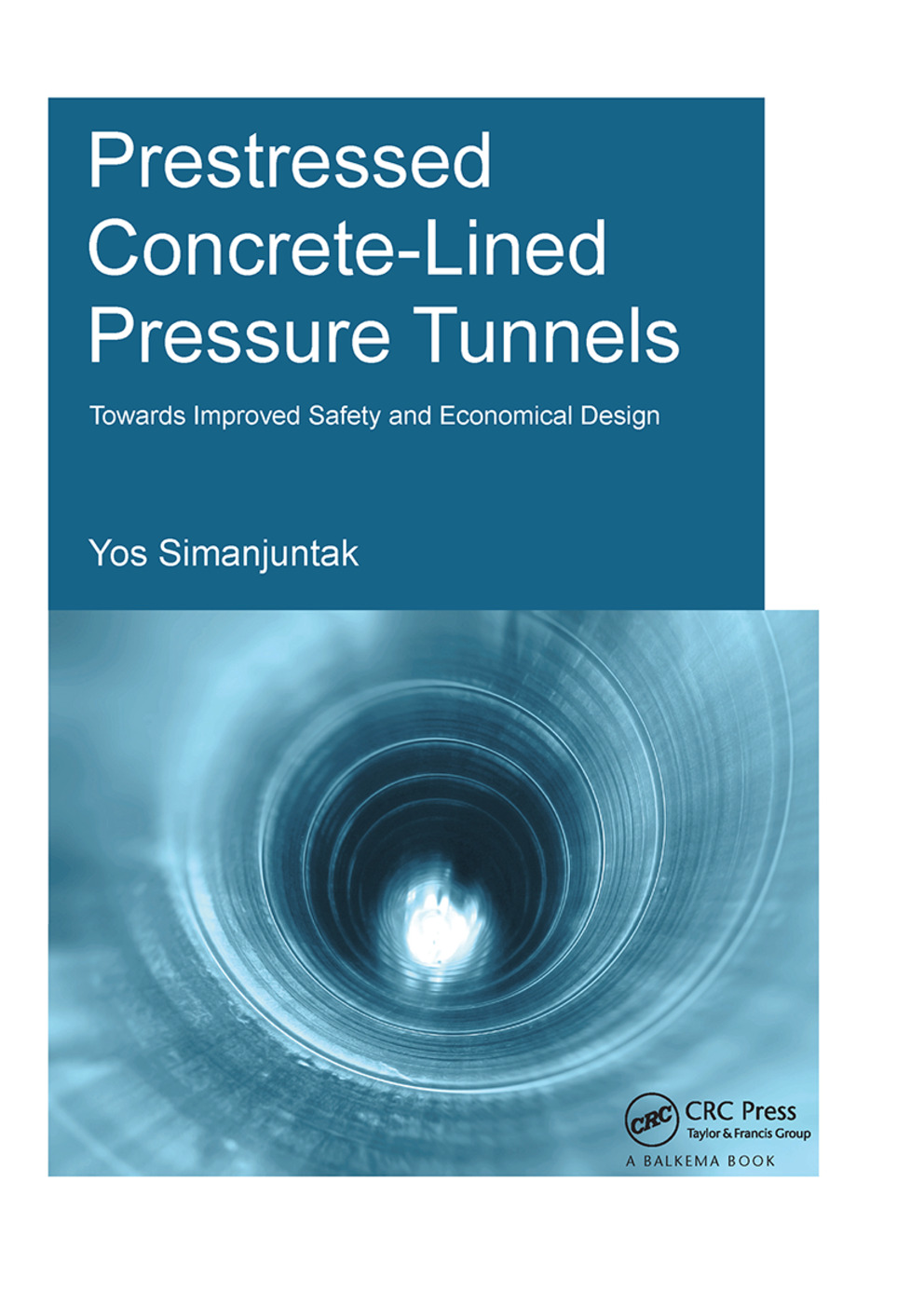Prestressed Concrete-Lined Pressure Tunnels: Towards Improved Safety and Economical Design, 1st Edition (Hardback) book cover