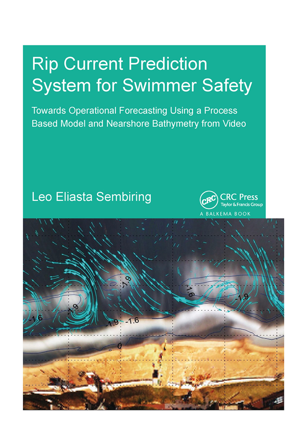 Rip Current Prediction System for Swimmer Safety: Towards operational forecasting using a process based model and nearshore bathymetry from video, 1st Edition (Hardback) book cover