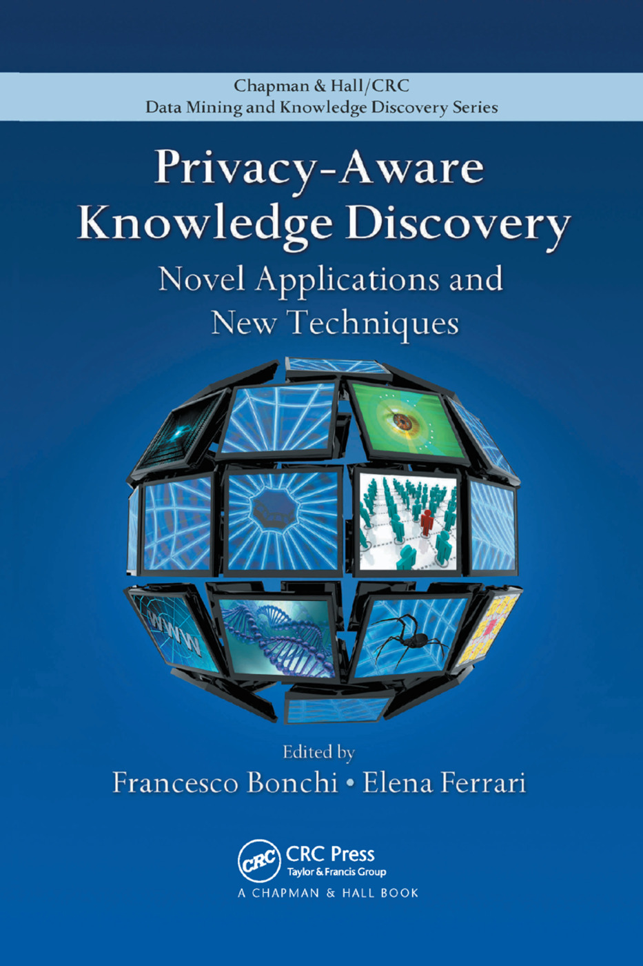 Privacy-Aware Knowledge Discovery: Novel Applications and New Techniques, 1st Edition (Paperback) book cover