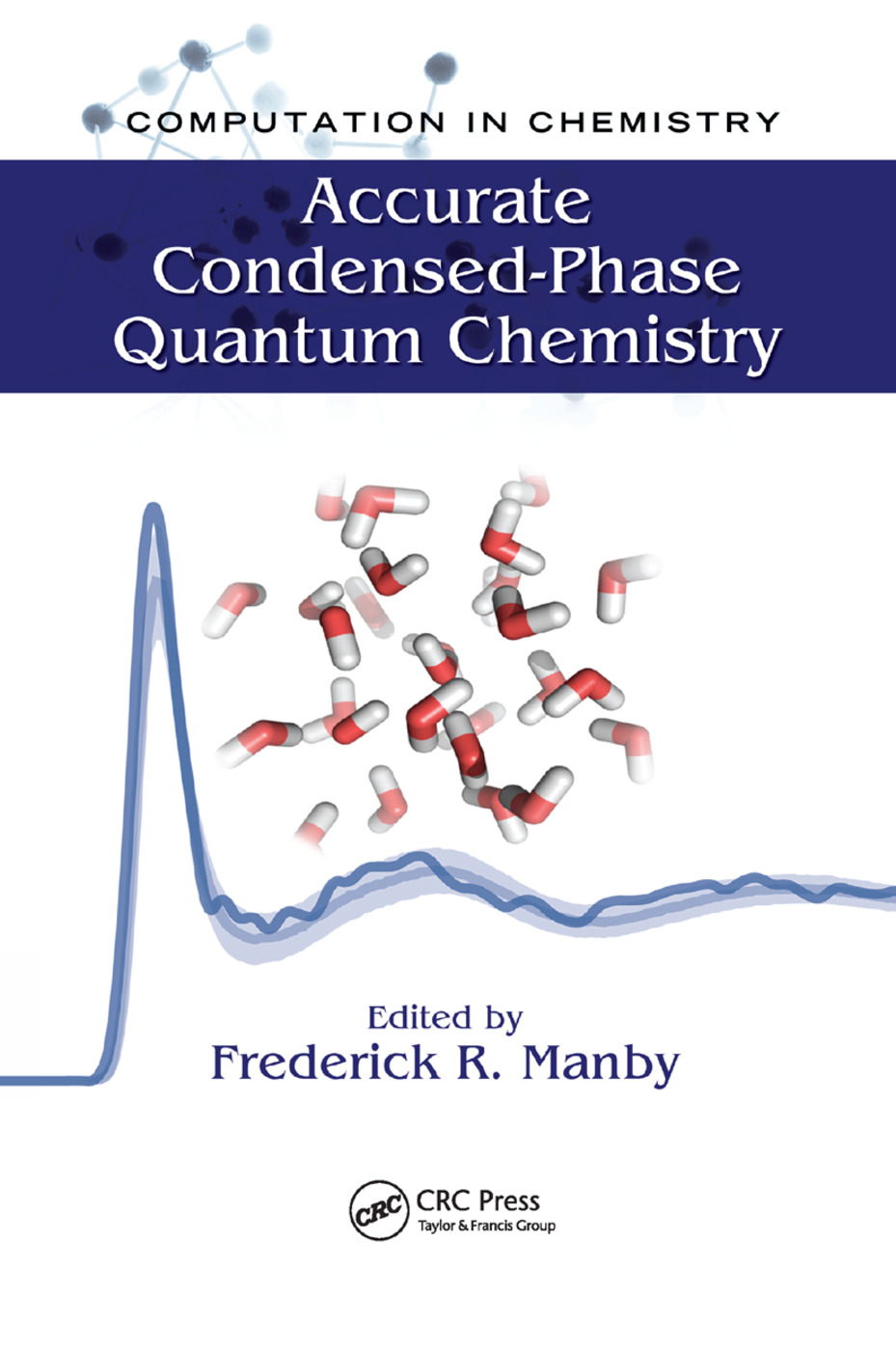 Accurate Condensed-Phase Quantum Chemistry: 1st Edition (Paperback) book cover