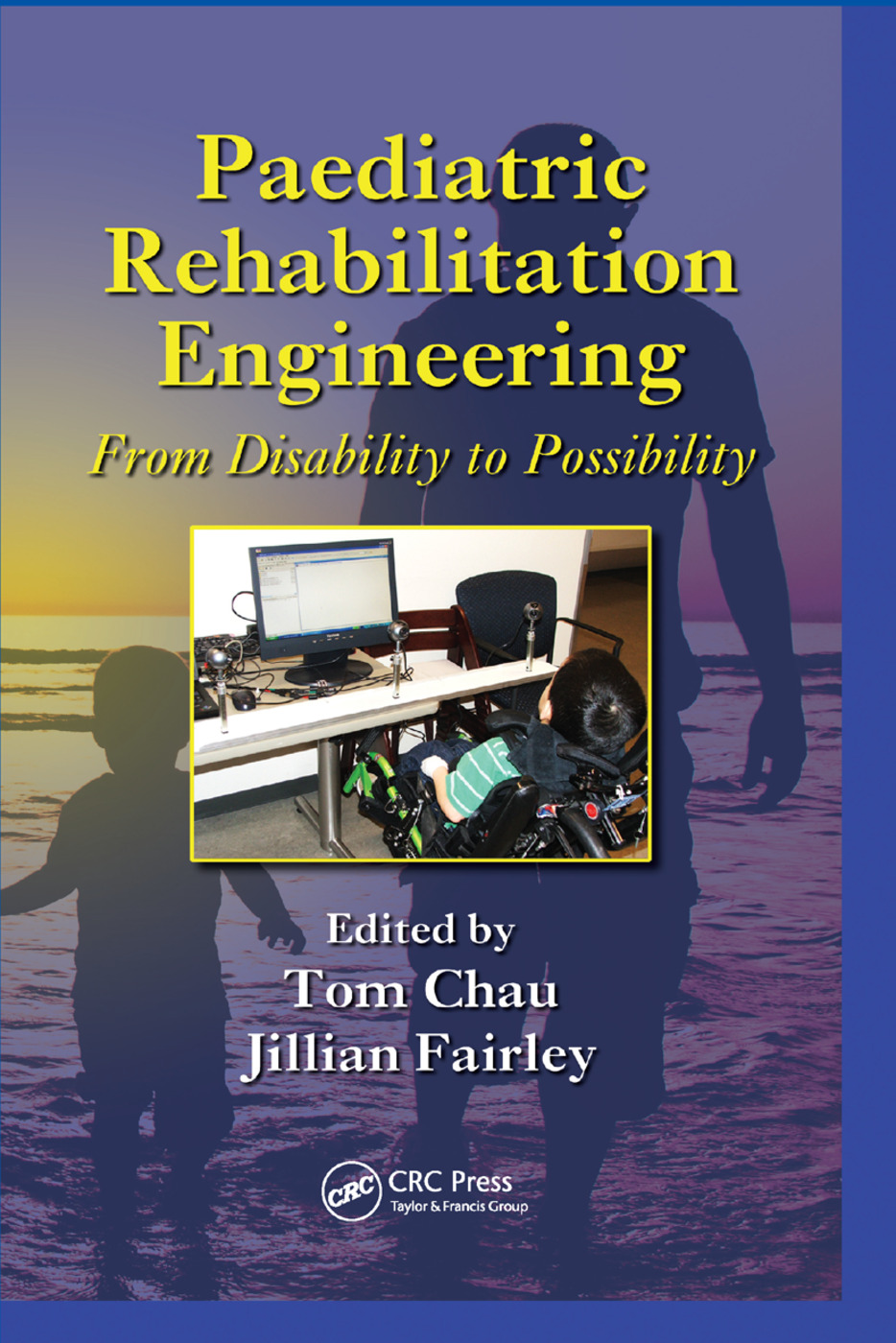 Paediatric Rehabilitation Engineering: From Disability to Possibility, 1st Edition (Paperback) book cover