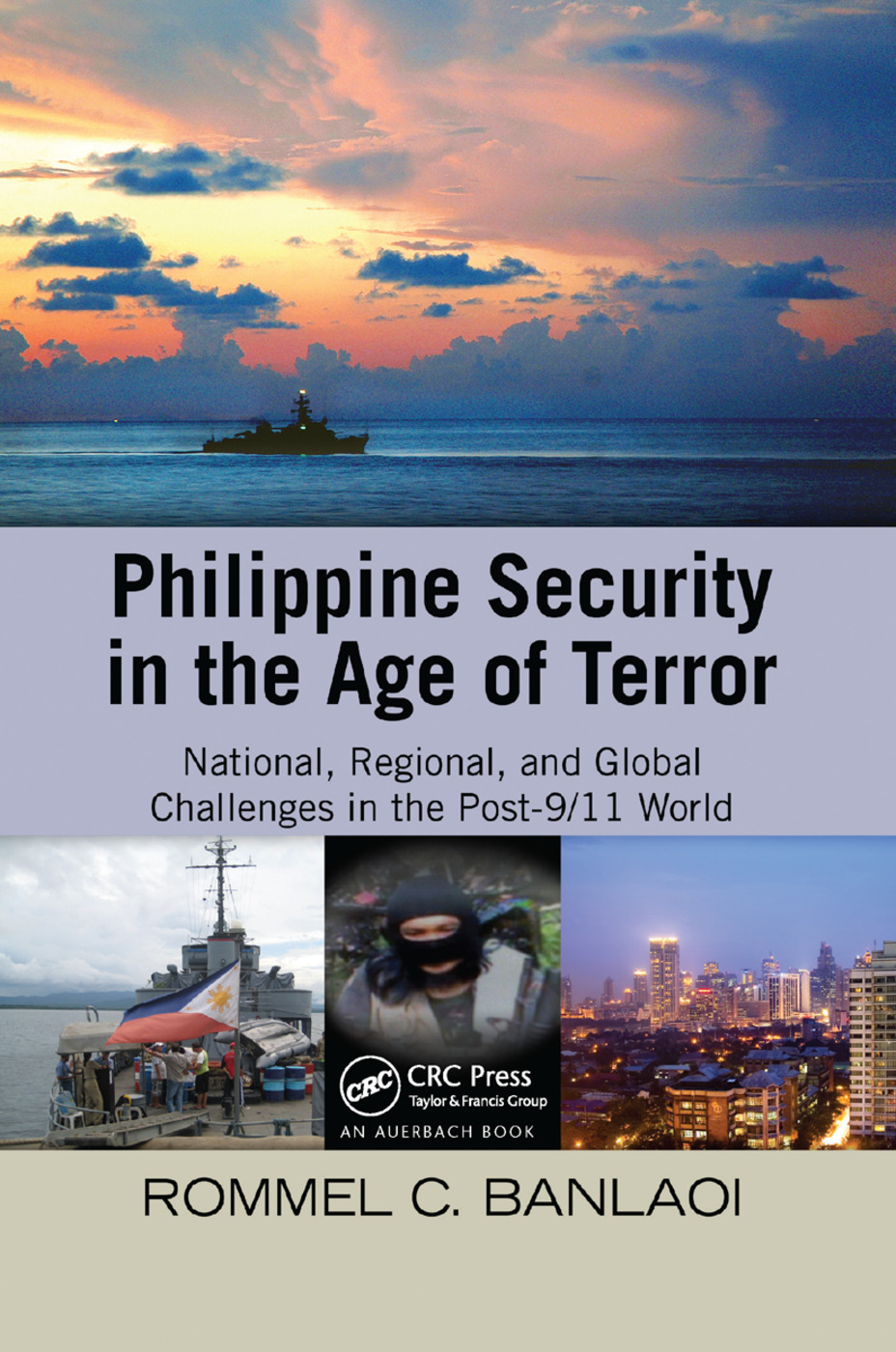 Philippine Security in the Age of Terror: National, Regional, and Global Challenges in the Post-9/11 World, 1st Edition (Paperback) book cover