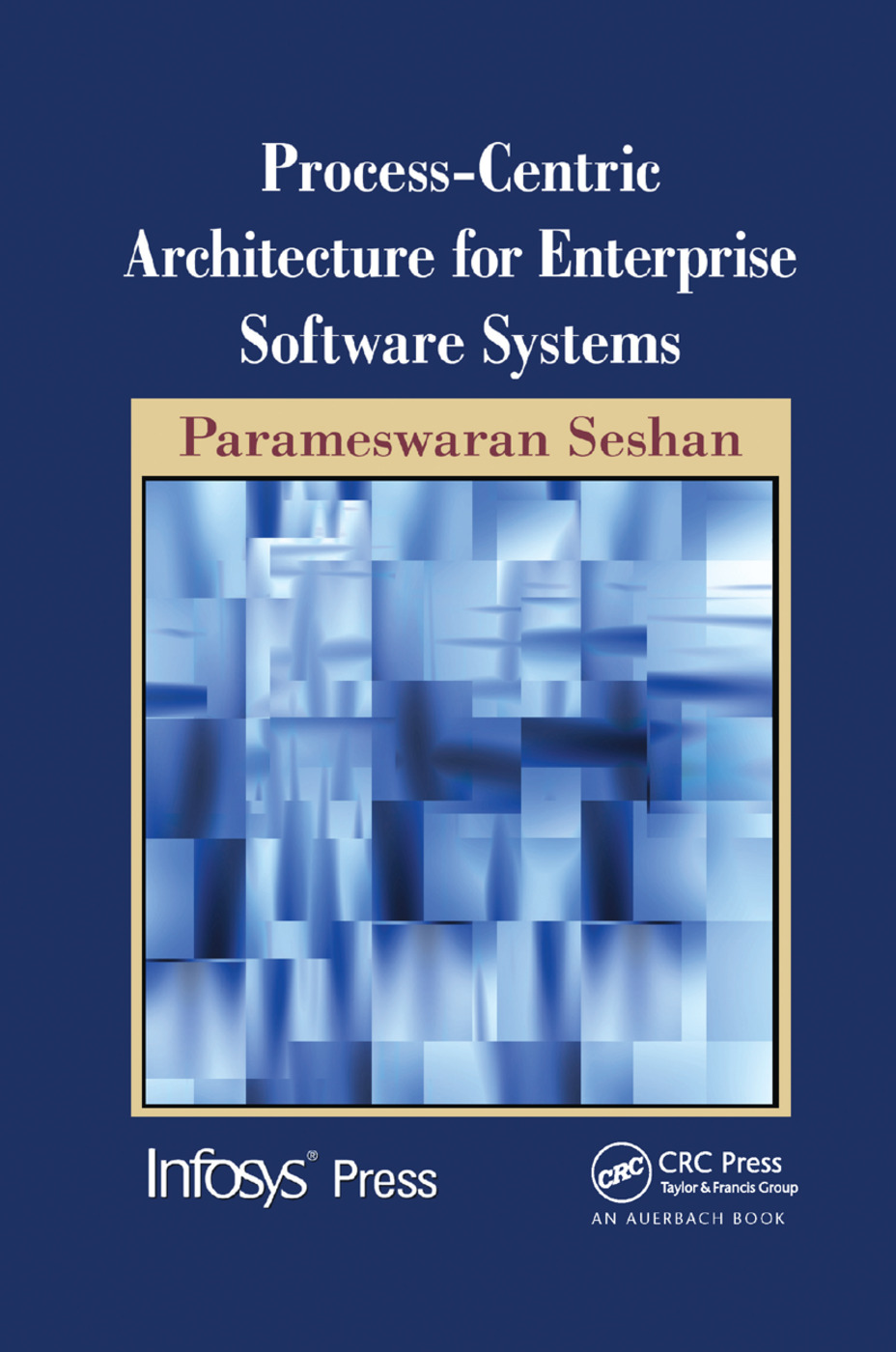 Process-Centric Architecture for Enterprise Software Systems: 1st Edition (Paperback) book cover