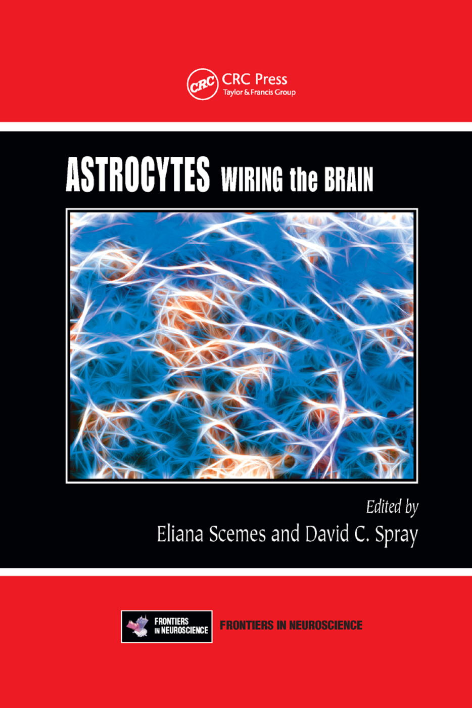 Astrocytes: Wiring the Brain, 1st Edition (Paperback) book cover