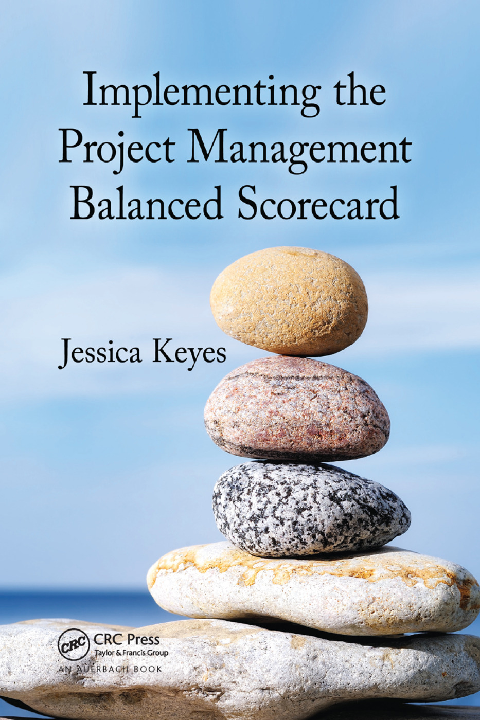 Implementing the Project Management Balanced Scorecard: 1st Edition (Paperback) book cover