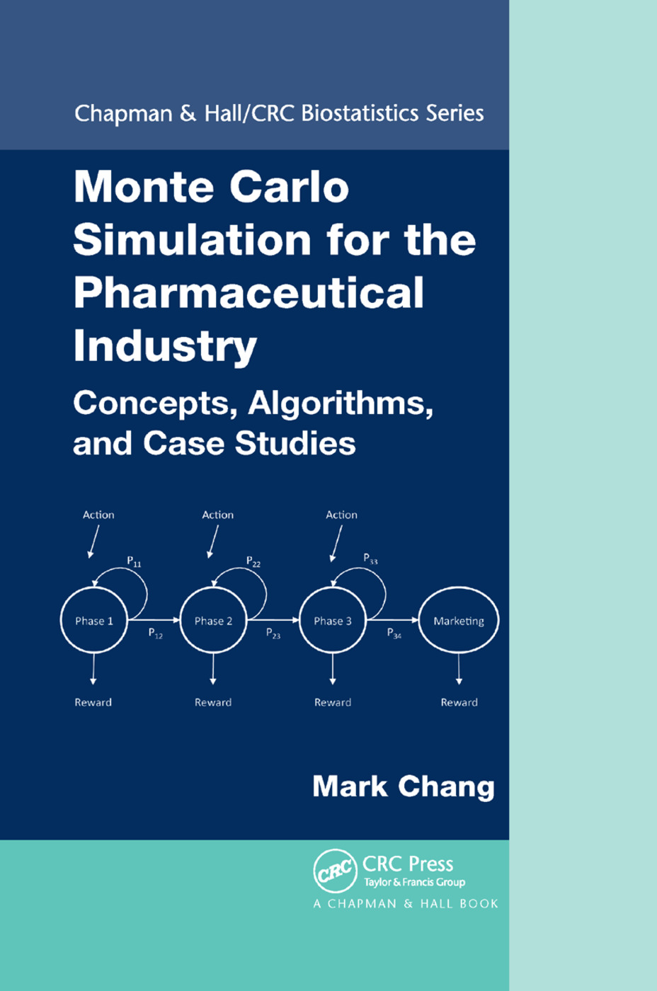 Monte Carlo Simulation for the Pharmaceutical Industry: Concepts, Algorithms, and Case Studies, 1st Edition (Paperback) book cover