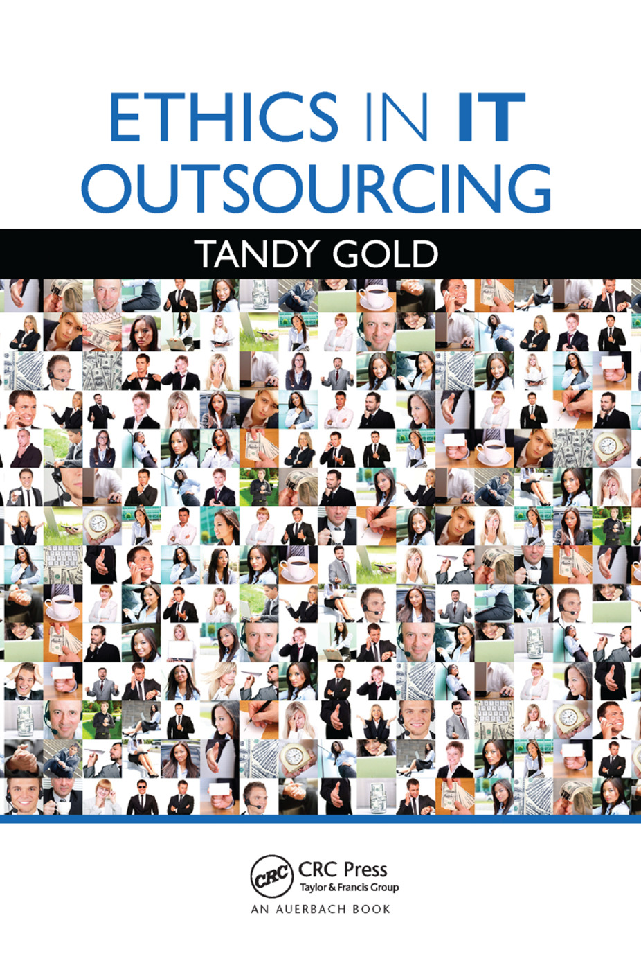 Ethics in IT Outsourcing: 1st Edition (Paperback) book cover