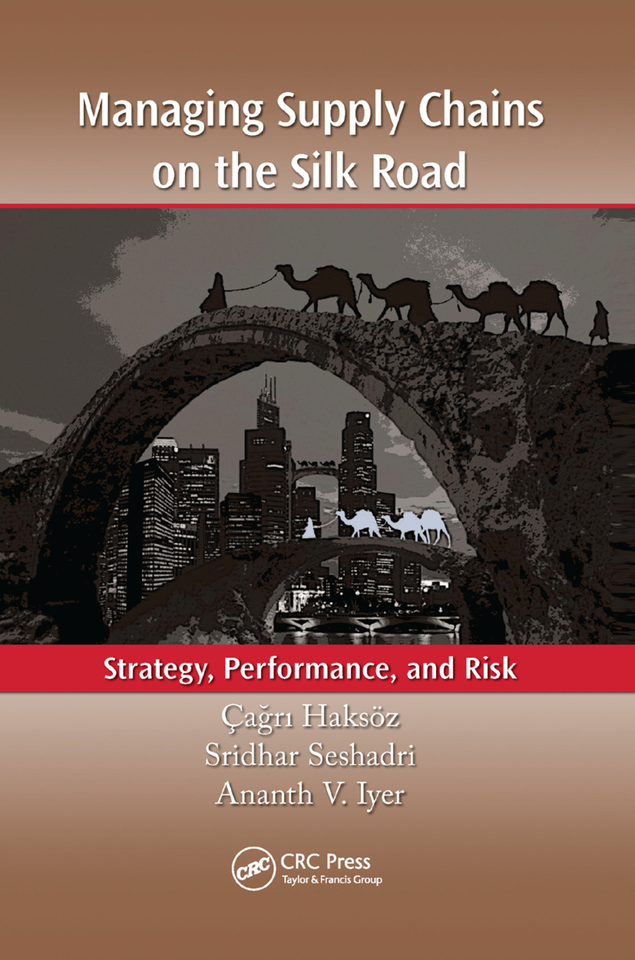 Managing Supply Chains on the Silk Road