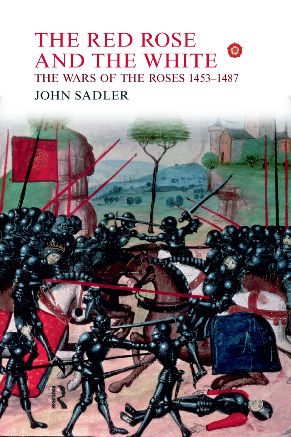 The Red Rose and the White: The Wars of the Roses, 1453-1487, 1st Edition (Paperback) book cover