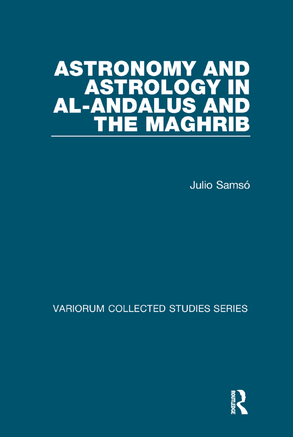 Astronomy and Astrology in al-Andalus and the Maghrib book cover