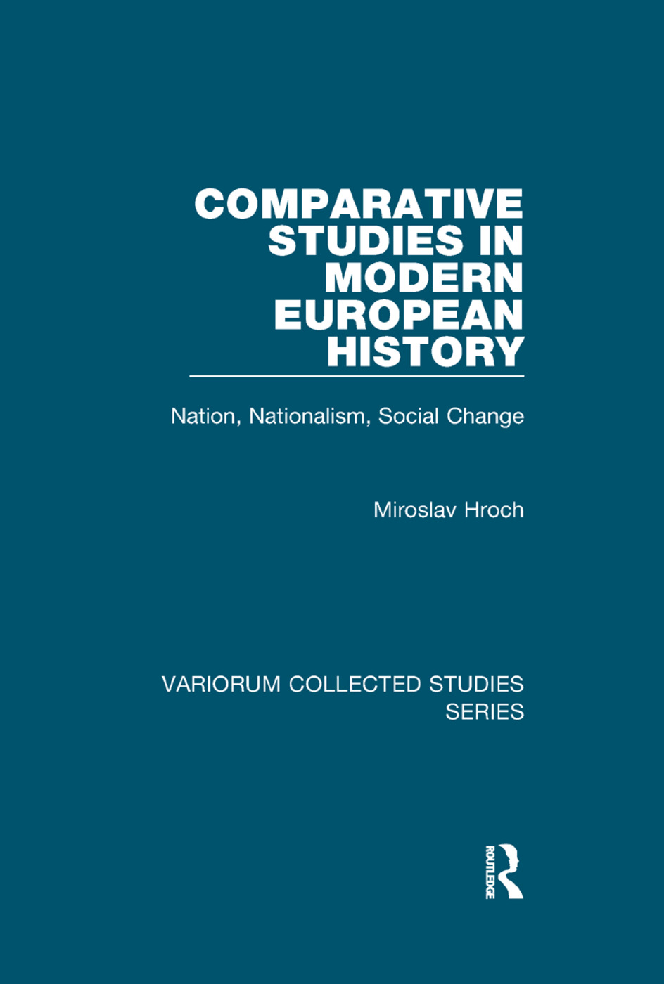 Comparative Studies in Modern European History: Nation, Nationalism, Social Change book cover