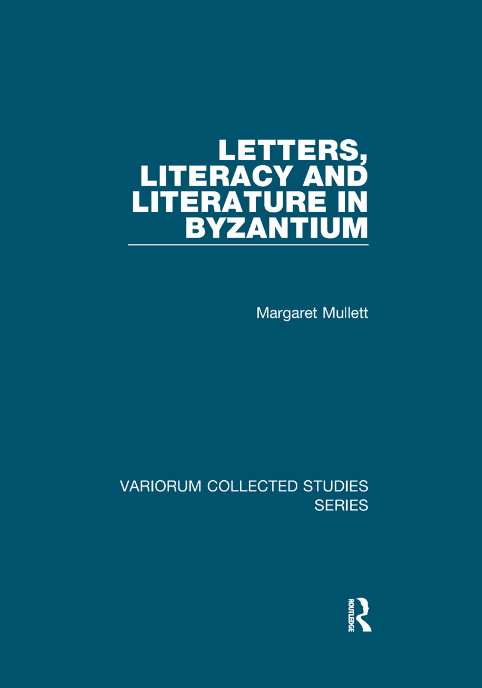 Letters, Literacy and Literature in Byzantium book cover