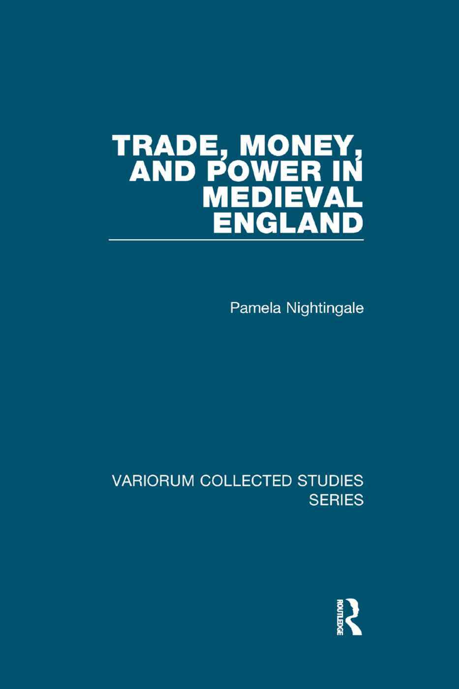 Trade, Money, and Power in Medieval England book cover