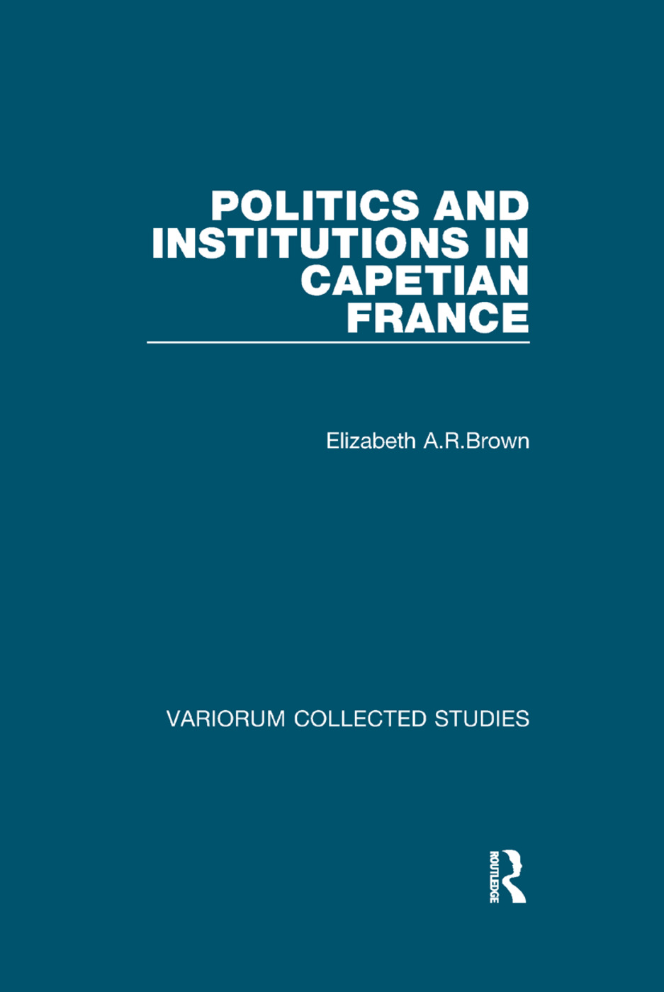Politics and Institutions in Capetian France book cover
