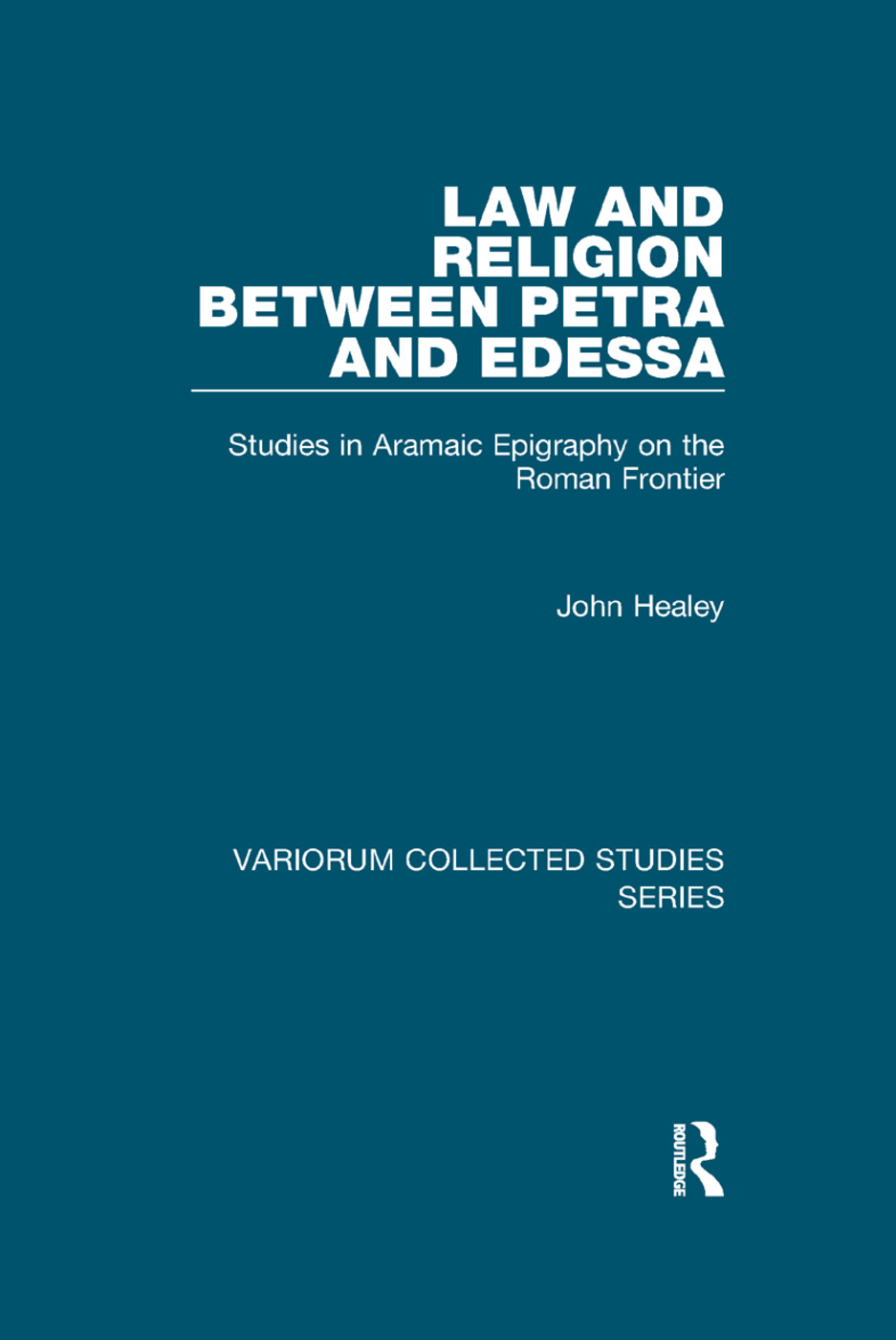 Law and Religion between Petra and Edessa: Studies in Aramaic Epigraphy on the Roman Frontier, 1st Edition (Paperback) book cover