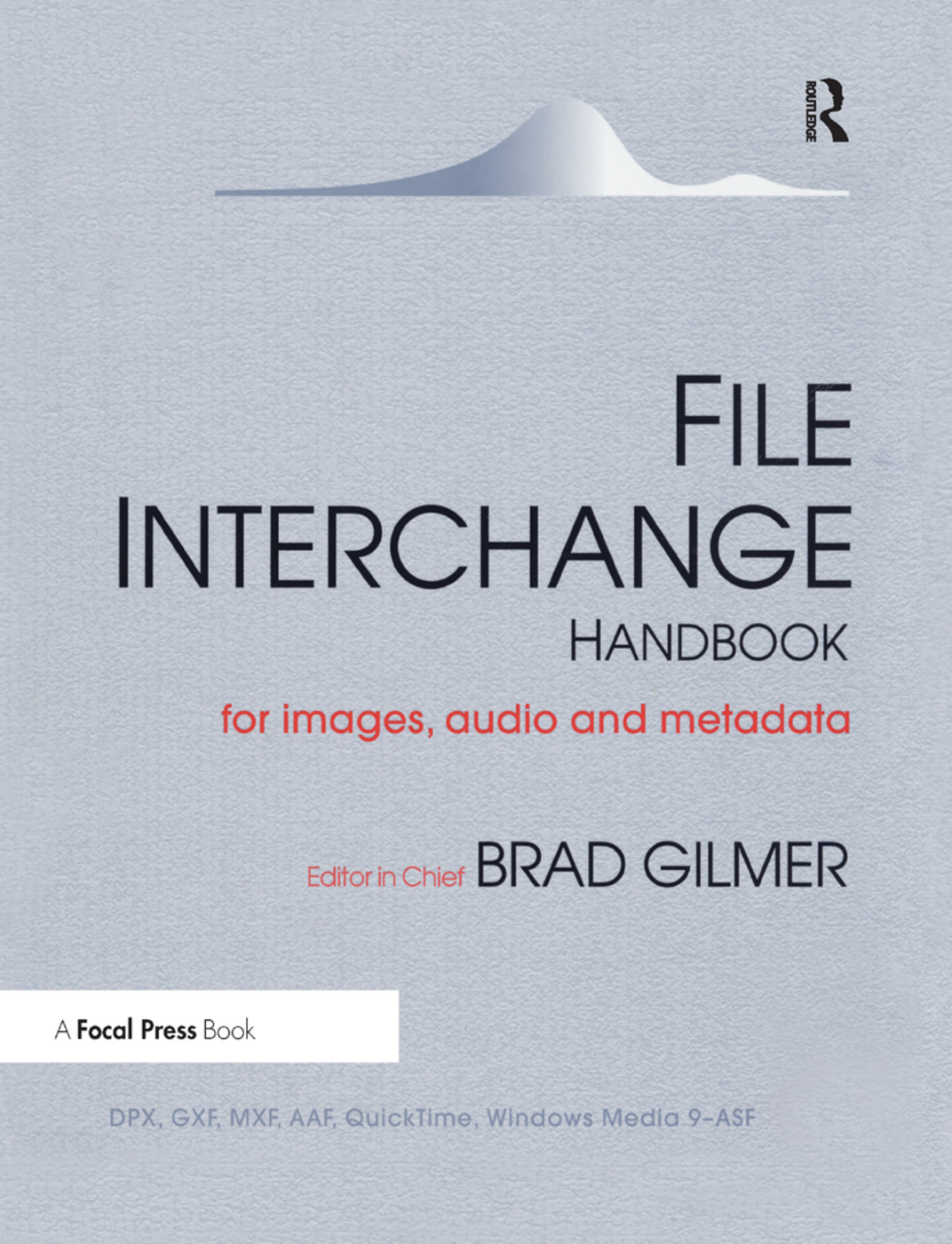 File Interchange Handbook: For professional images, audio and metadata, 1st Edition (Paperback) book cover