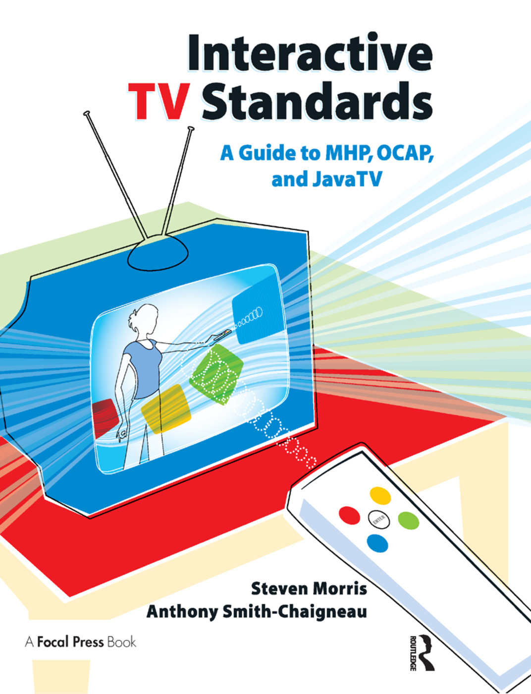 Interactive TV Standards: A Guide to MHP, OCAP, and JavaTV book cover