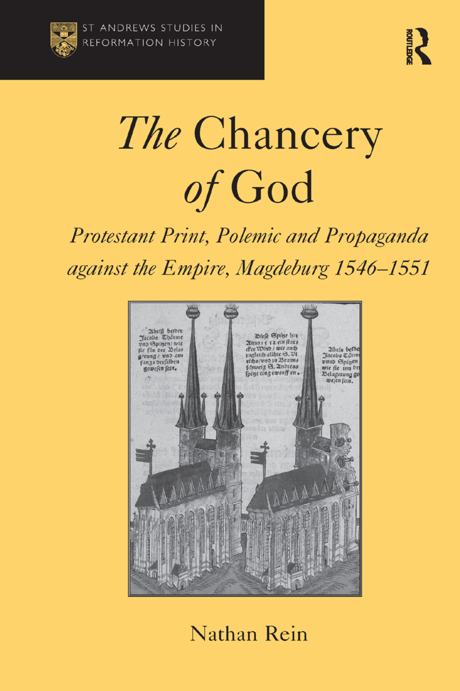 The Chancery of God: Protestant Print, Polemic and Propaganda against the Empire, Magdeburg 1546–1551, 1st Edition (Paperback) book cover