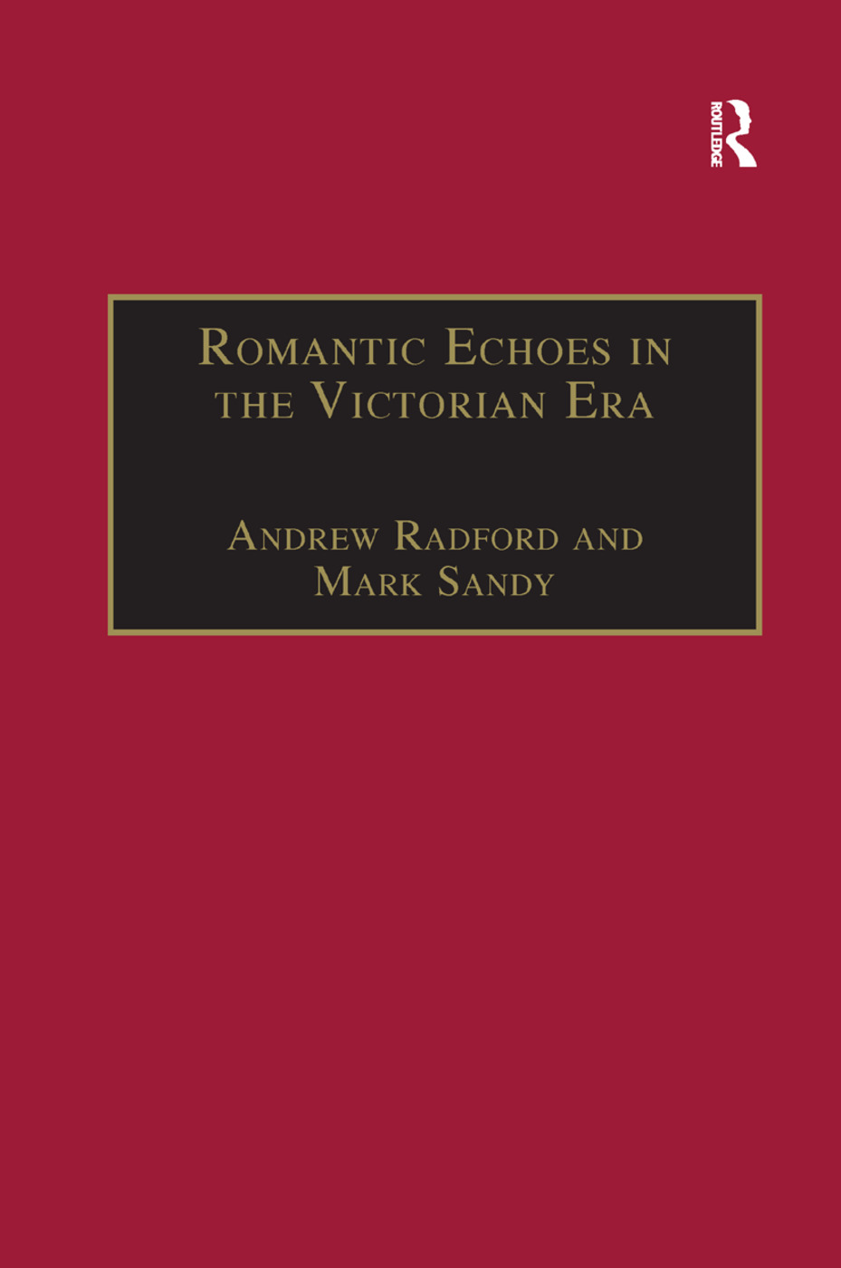 Romantic Echoes in the Victorian Era: 1st Edition (Paperback) book cover