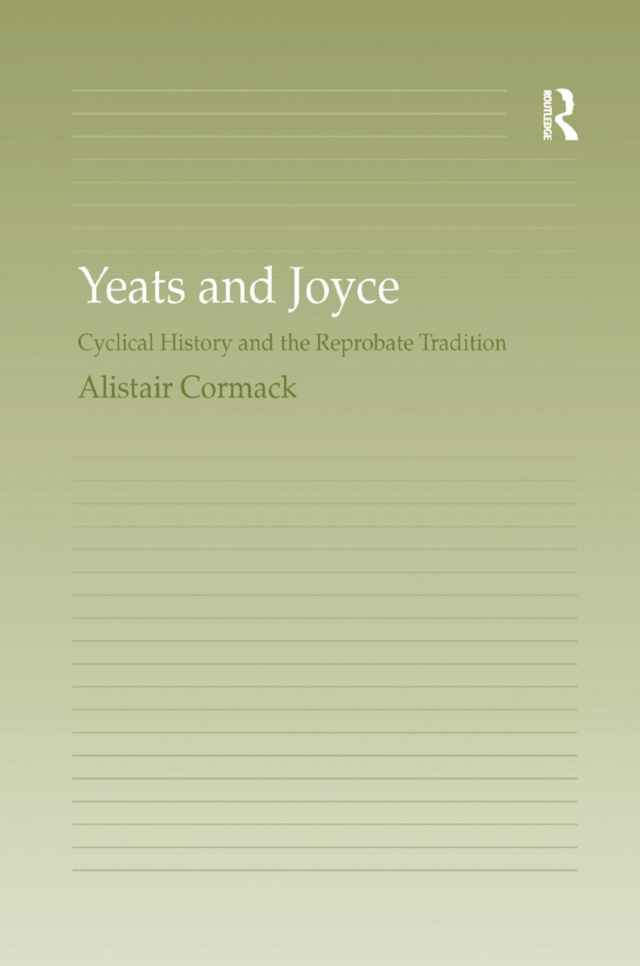 Yeats and Joyce: Cyclical History and the Reprobate Tradition, 1st Edition (Paperback) book cover