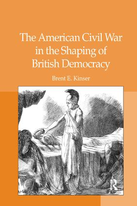 The American Civil War in the Shaping of British Democracy: 1st Edition (Paperback) book cover