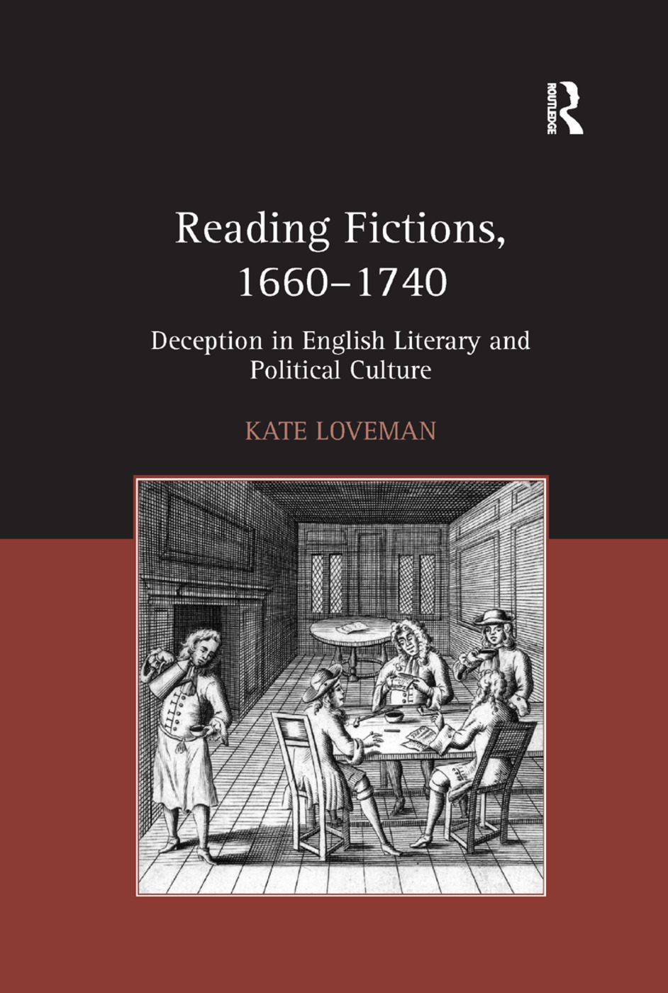 Reading Fictions, 1660-1740: Deception in English Literary and Political Culture book cover