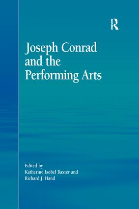 Joseph Conrad and the Performing Arts: 1st Edition (Paperback) book cover