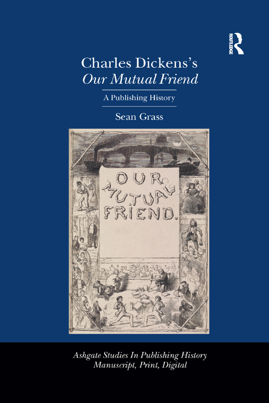 Charles Dickens's Our Mutual Friend: A Publishing History book cover