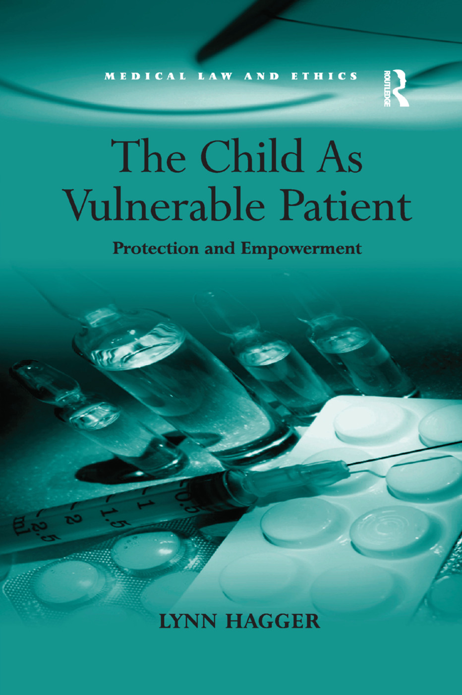 The Child As Vulnerable Patient: Protection and Empowerment book cover