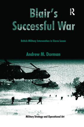 Blair's Successful War: British Military Intervention in Sierra Leone, 1st Edition (e-Book) book cover