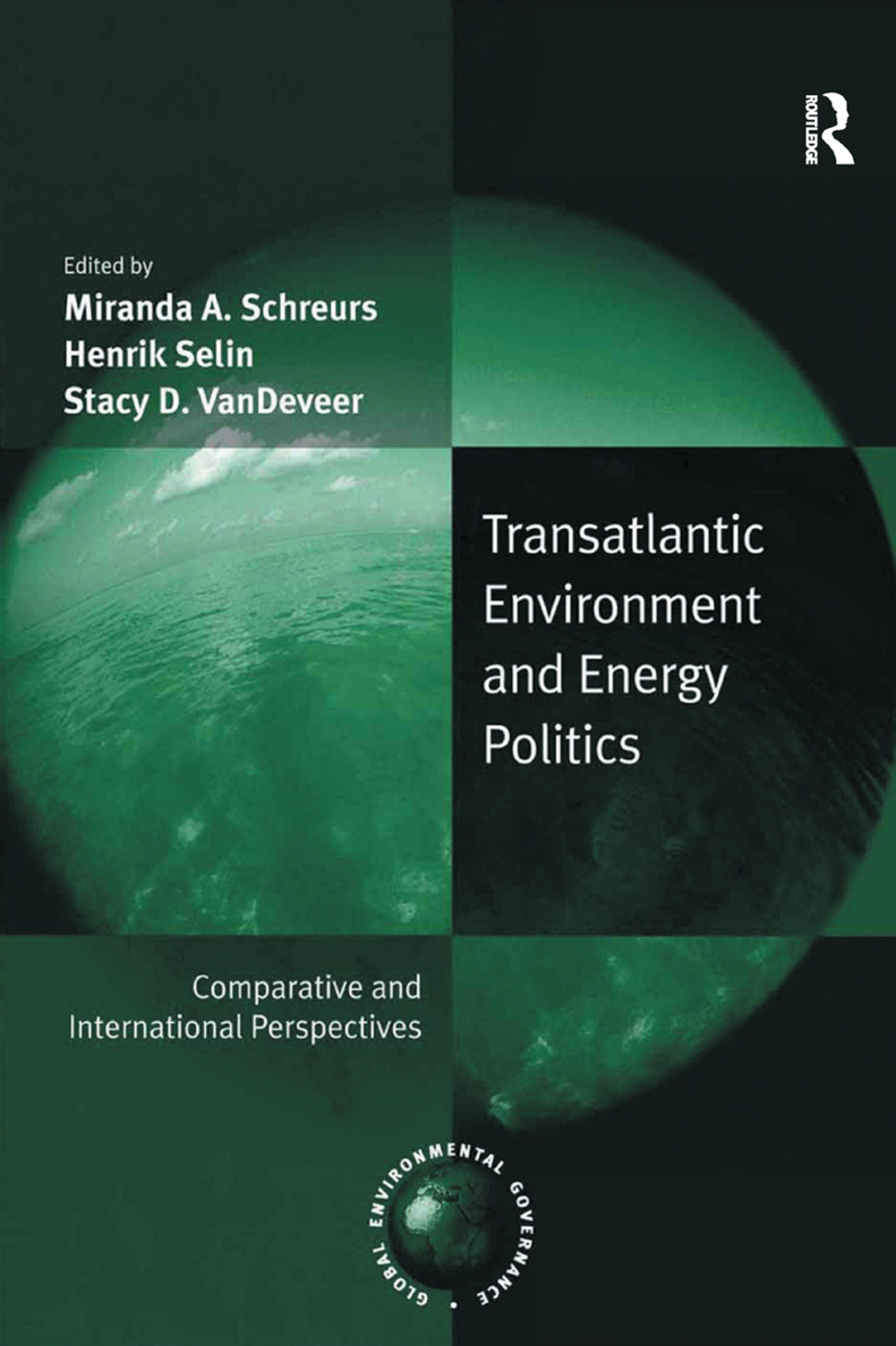 Transatlantic Environment and Energy Politics: Comparative and International Perspectives, 1st Edition (Paperback) book cover
