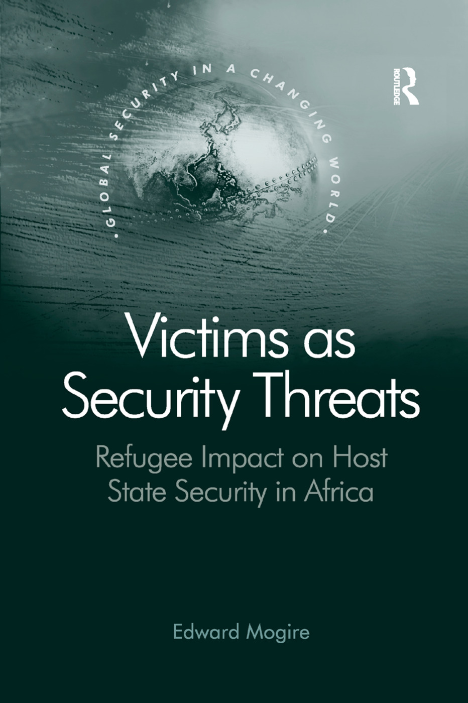 Victims as Security Threats: Refugee Impact on Host State Security in Africa, 1st Edition (Paperback) book cover