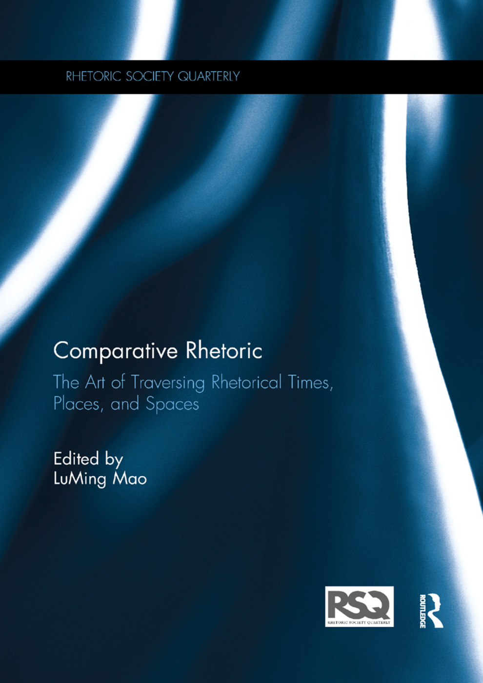 Comparative Rhetoric: The Art of Traversing Rhetorical Times, Places, and Spaces, 1st Edition (Paperback) book cover