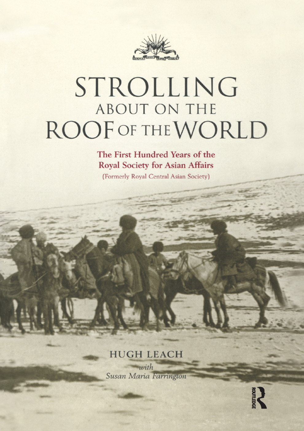 Strolling About on the Roof of the World: The First Hundred Years of the Royal Society for Asian Affairs, 1st Edition (Paperback) book cover